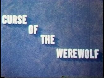 Curse of the Werewolf Teaser Title Screenshot 336x252 - Go Pre-Evil Dead with Scott Spiegel and Bill Ward's Super 8 Shorts - AVAILABLE NOW! Must Watch Videos Right Here!