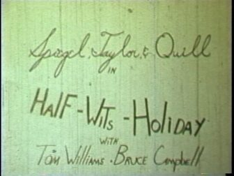 Half Wits Holiday Title Screenshot 336x252 - Go Pre-Evil Dead with Scott Spiegel and Bill Ward's Super 8 Shorts - AVAILABLE NOW! Must Watch Videos Right Here!