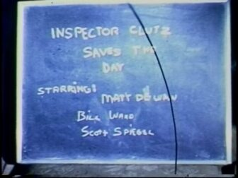 Inspector Clutz Saves the Day Title Screenshot 336x252 - Go Pre-Evil Dead with Scott Spiegel and Bill Ward's Super 8 Shorts - AVAILABLE NOW! Must Watch Videos Right Here!