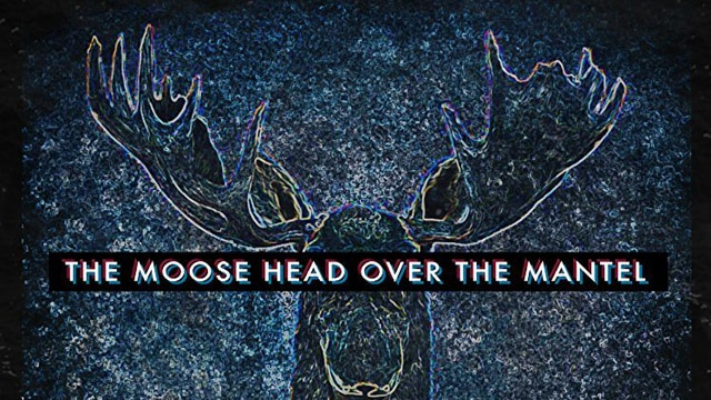 MooseHead 1 - The Moose Head Over The Mantel Review: A Goofy Title Home to a Fantastic Story