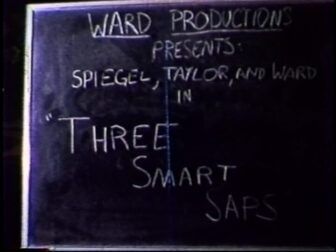 Three Smart Saps Title Screenshot 336x252 - Go Pre-Evil Dead with Scott Spiegel and Bill Ward's Super 8 Shorts - AVAILABLE NOW! Must Watch Videos Right Here!