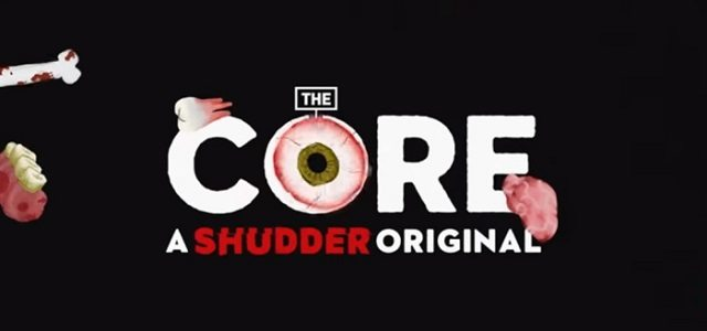 the core shudder - New Shudder Series The Core w/ Mickey Keating Begins Streaming This November