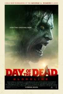 DayoftheDeadBloodlinesPoster 202x300 - Day of the Dead: Bloodline Gets New Poster and Gory Red Band Trailer