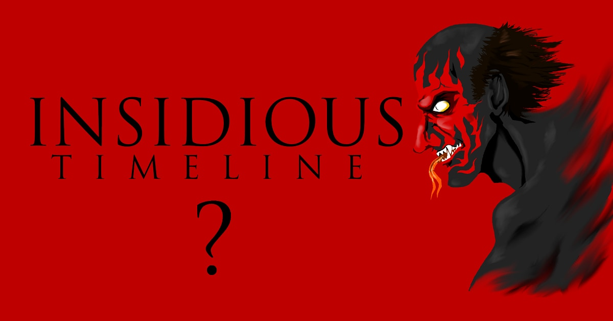 The Insidious Timeline What Can We Expect From Insidious The Last