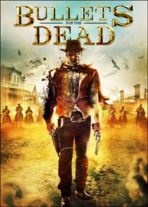 Bullets for the Dead 2015 214x300 - DVD and Blu-ray Releases: January 2, 2018