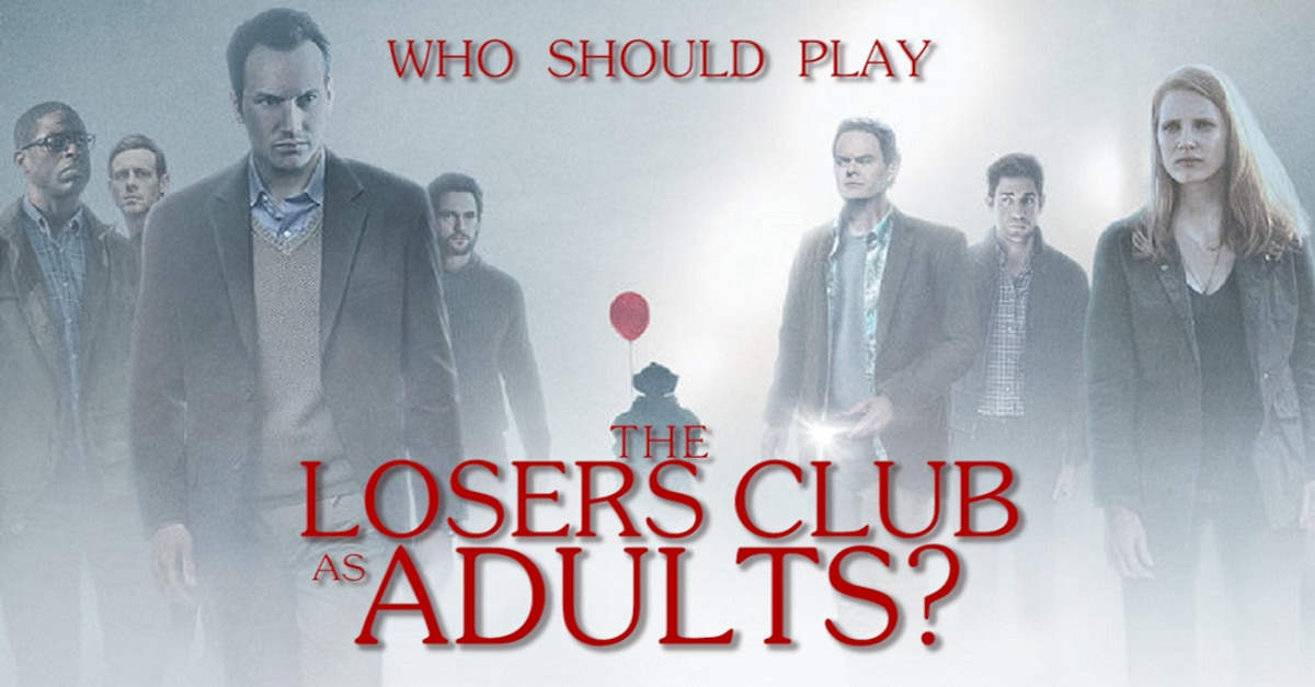 LosersClubAdults - Who Should Play the Losers' Club as Adults in IT: Chapter 2?