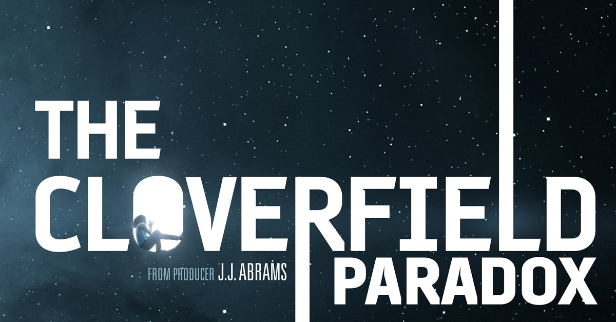 bwtfs cloverfield header - Brennan Went to Film School: The Road to The Cloverfield Paradox is Paved with Good Intentions