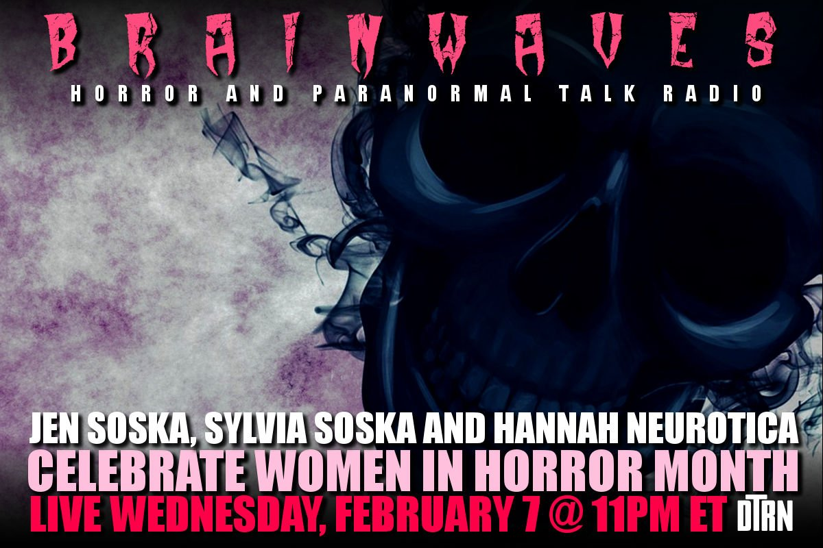 woman in horror Brainwaves - UPDATE: #Brainwaves Episode 76 Guest Announcement: The Soska Sisters and Hannah Neurotica Celebrate Women in Horror Month