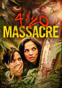 420 Massacre 211x300 - Stoner Slasher 4/20 Massacre Hits DVD and VOD This April via Film Chest
