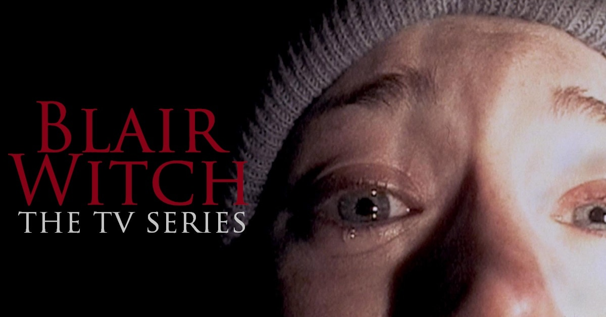 BLAIR WITCH TV - How THE BLAIR WITCH PROJECT Could Work as a TV Series