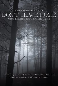 dontleavehomeposter 203x300 - SXSW 2018: Don't Leave Home Review - An Urban Legend Slow Burn Dripping With Atmosphere