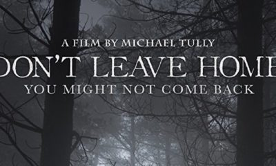 Dont Leave Home 400x240 - Psycho-Religious Flick Don't Leave Home Acquired By Good Deed Entertainment