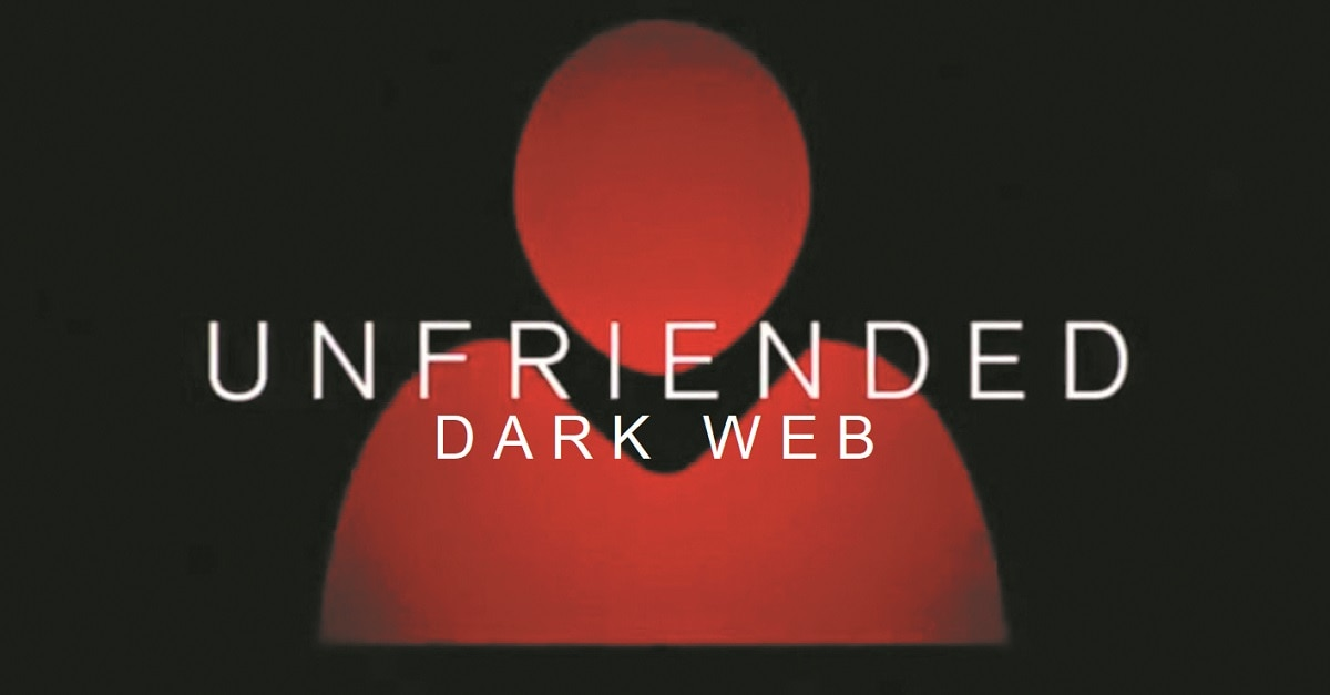 Unfriended 2 - Who Goes There Podcast: Ep 173 - UNFRIENDED: DARK WEB