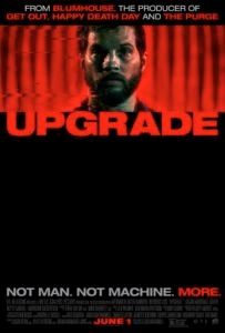 UpgradePosterDC 203x300 - Exclusive: Watch Logan Marshall-Green Dole Out a Horrific Glasgow Smile in This UPGRADE Clip