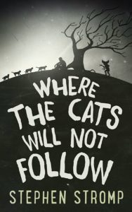 Where the Cats Will Not Follow 188x300 - WHERE THE CATS WILL NOT FOLLOW Book Review - SUPER DARK TIMES Meets GREMLINS