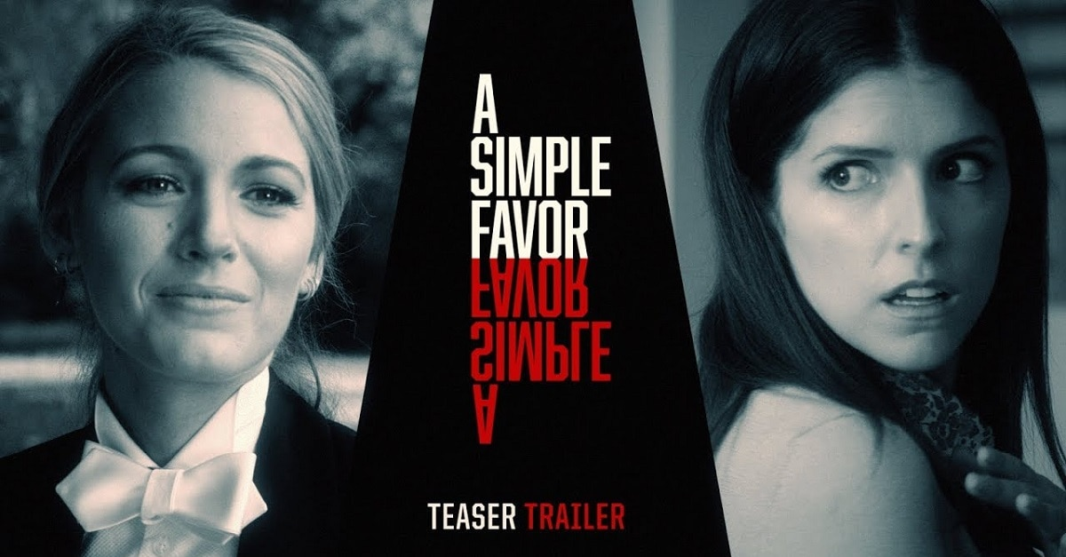 A Simpe Favor - It's Kendrick vs Lively in Paul Feig's A SIMPLE FAVOR Trailer