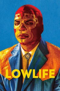 Lowlife Poster 200x300 - Scream Factory Brings Us WILDLING and LOWLIFE on Blu-ray This Summer