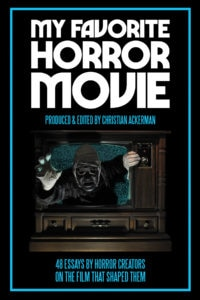 MFHM Cover1PS 200x300 - Book MY FAVORITE HORROR MOVIE Available for Pre-Order