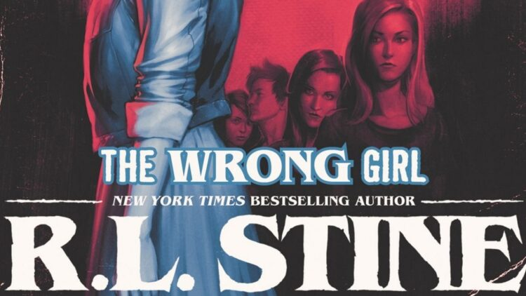 The Wrong Girl 1 750x422 - R.L. Stine's Return to Fear Street #2 THE WRONG GIRL Covert Art Revealed