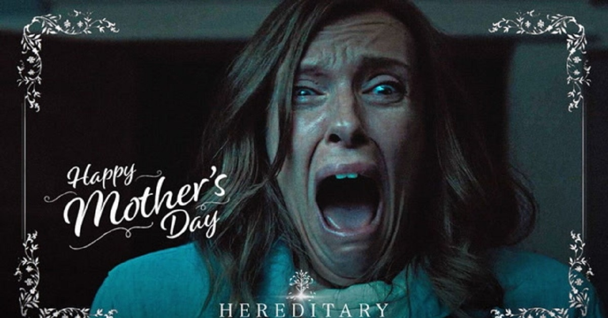 mfUtkHsF 640 - Happy Mother's Day from HEREDITARY