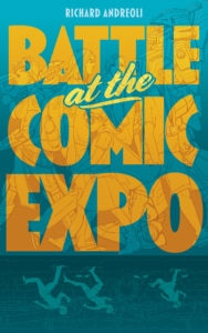 BattleatthecomicexpoCover 188x300 - Fandom Gets Homicidal in BATTLE AT THE COMIC EXPO