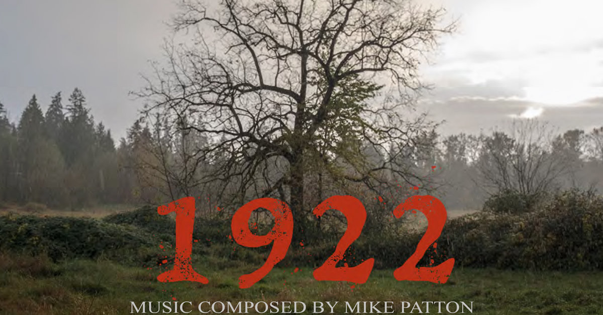 "1922ostbanner1200x627 - Exclusive: Preview Mike Patton's 1922 OST With a ""Dead Woman's Secrets"""