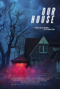 Our House Poster 203x300 - Fantasia 2018: OUR HOUSE Review – A Charming Haunted House Story