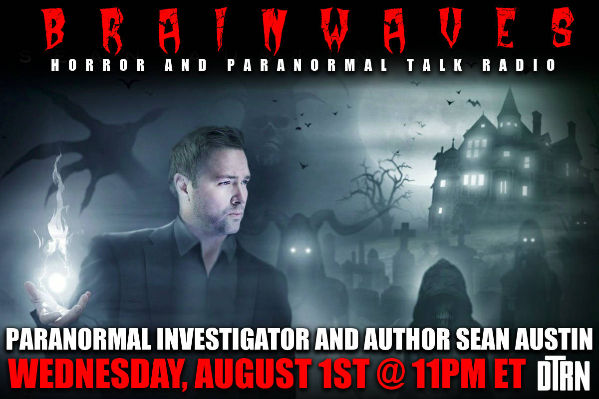 brainwaves sean austin - #Brainwaves Episode 96: Paranormal Investigator and Author Sean Austin - LISTEN NOW!
