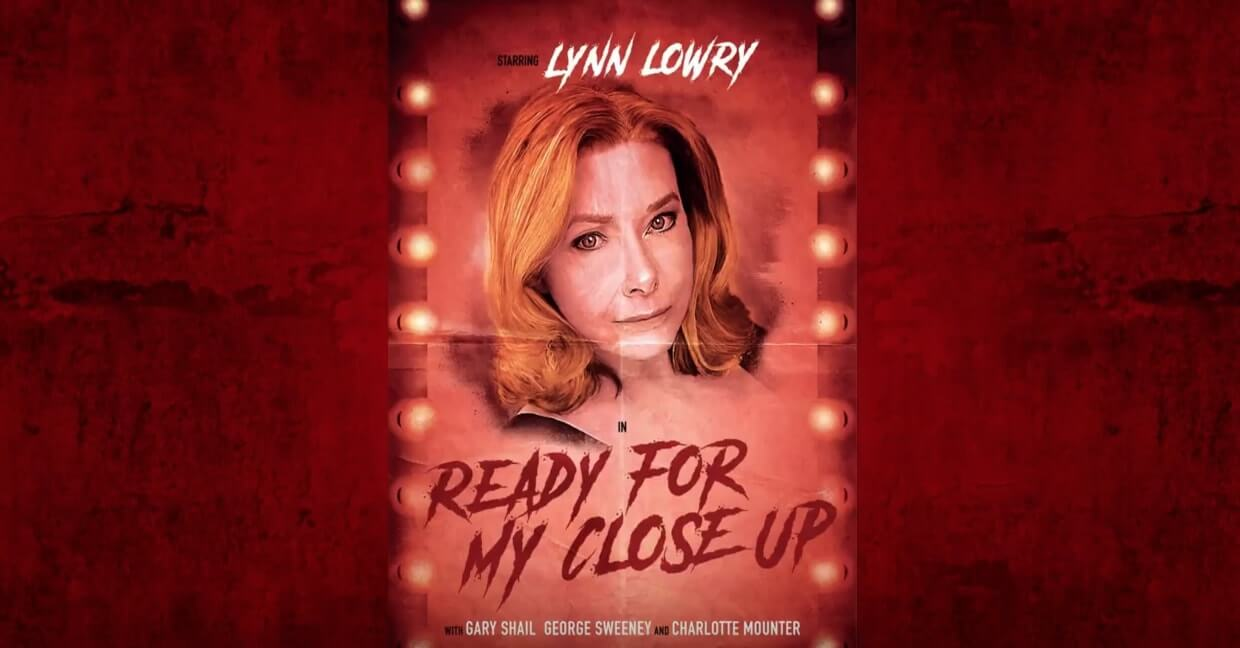 ready for my close up 1 - Lynn Lowry Stars In Hilarious Trailer For Horror Comedy Short READY FOR MY CLOSE UP