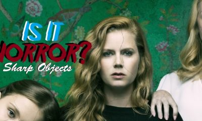 sharp objects 400x240 - Does HBO's Adaptation of Gillian Flynn's SHARP OBJECTS Count as Horror?