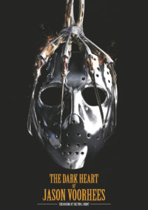 Dark Heart Of Jason 212x300 - THE DARK HEART OF JASON VOORHEES Lands One of the Coolest Posters Ever