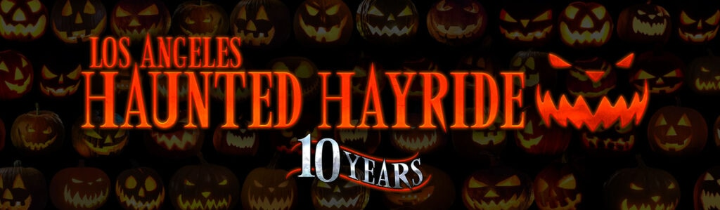 "la haunted hayride 10 year blowout banner 1024x299 - LA's Haunted Hayride Celebrates 10 Years with ""Most Spectacular Season Yet"""