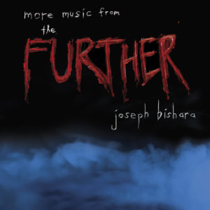 Joseph Bishara to Release MORE MUSIC FROM THE FURTHER
