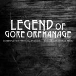 GorePosterUPDATED 1 150x150 - Exclusive: Conrad Faraj Talks LEGEND OF GORE ORPHANAGE