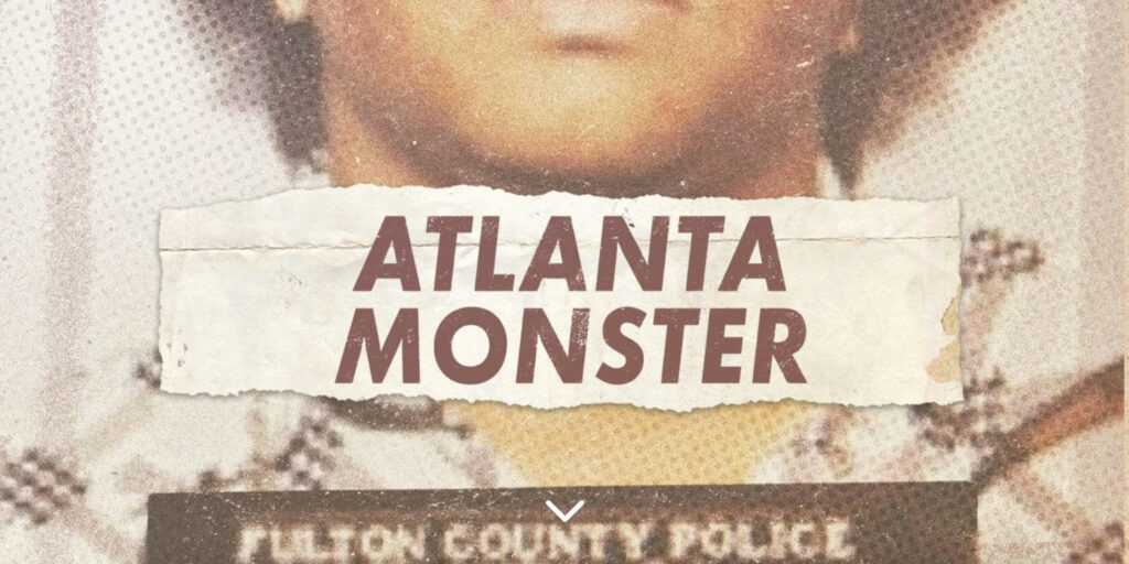 atlantamonster atlantamonsterpodcast 1024x512 - 5 True Crime Podcasts You Need to Listen to Right Now