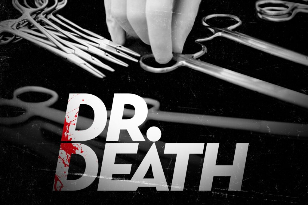 dr death podcast 1024x682 - 5 True Crime Podcasts You Need to Listen to Right Now