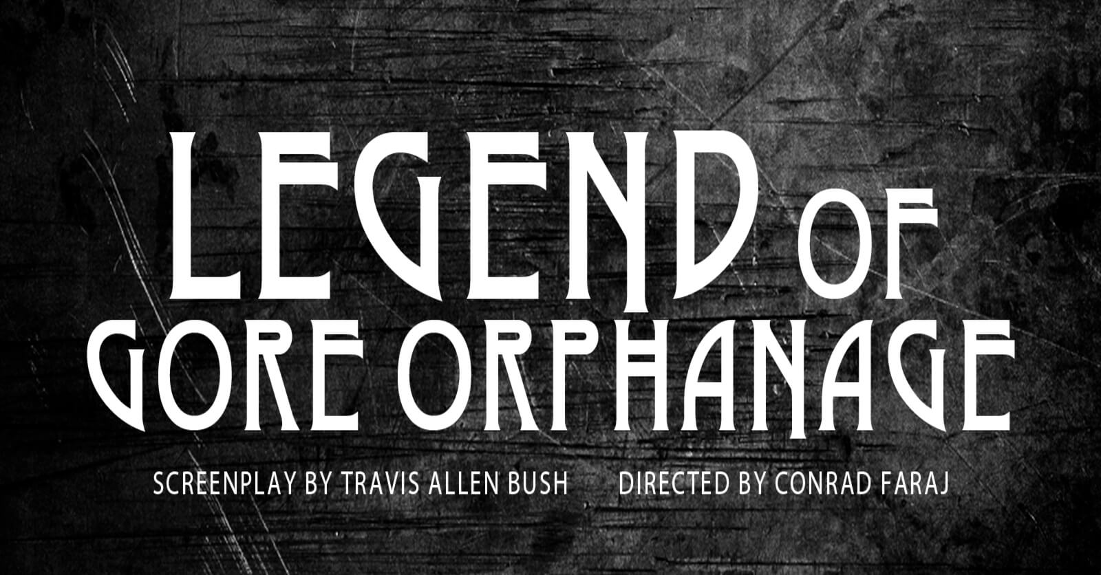 legend of gore orphanage banner 1 - Exclusive: Conrad Faraj Talks LEGEND OF GORE ORPHANAGE