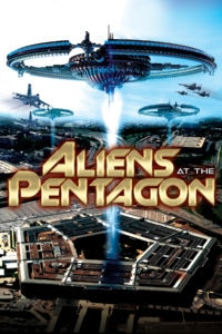 AliensAtThePentagon poster 200x300 - Exclusive ALIENS AT THE PENTAGON Poster and Trailer Reveal