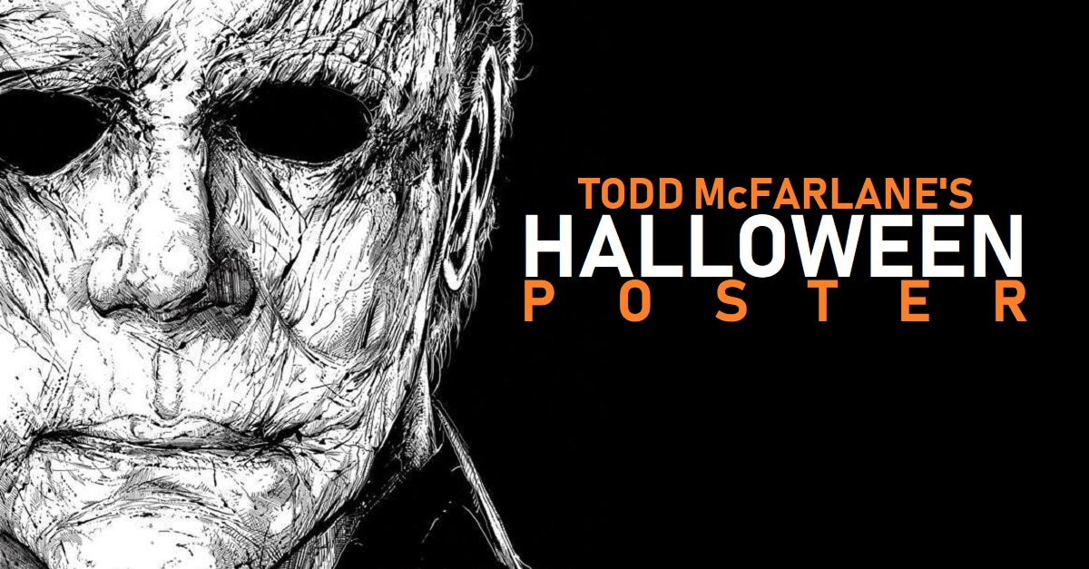 Halloween 2018 Movie Poster: Must-See: Todd McFarlane's HALLOWEEN Poster