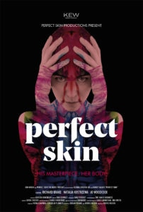 PerfectSkin poster 202x300 - PERFECT SKIN Review: Hauntingly Beautiful Body Horror Guaranteed To Get Under Your Skin