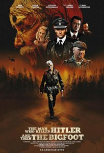 Man Who Killed Hitler Poster 204x300 - Meet THE MAN WHO KILLED HITLER AND THEN THE BIGFOOT on February 8th