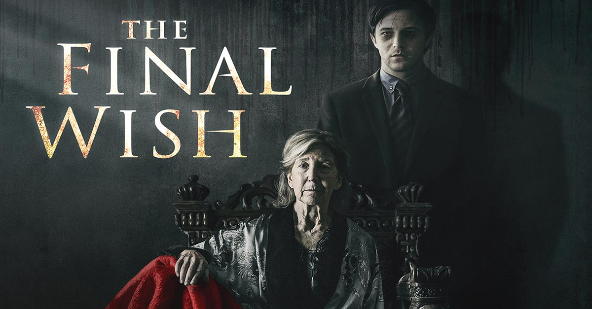 The Final Wish - Dread Central to Host THE FINAL WISH Free Screening in NYC Jan. 8th