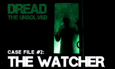 "Watcher Featured 01 400x240 - World Premiere! DREAD: THE UNSOLVED Episode 2: ""The Watcher"""