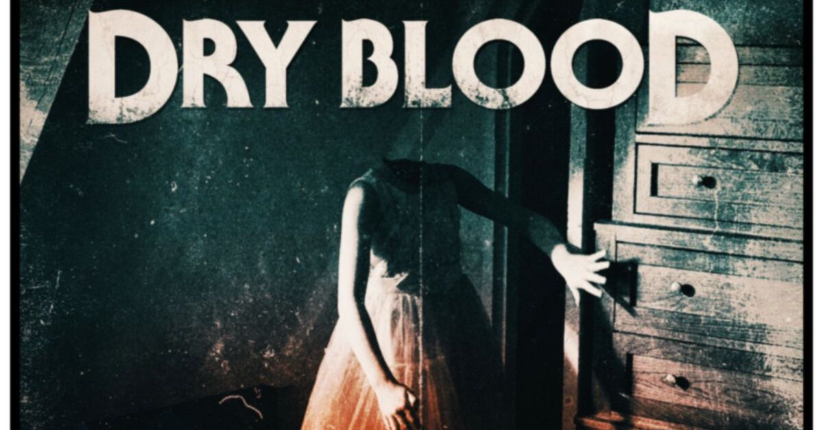 drybloodbanner1200x627 - Dread Central Presents: Pre-Order DRY BLOOD on Home Video!