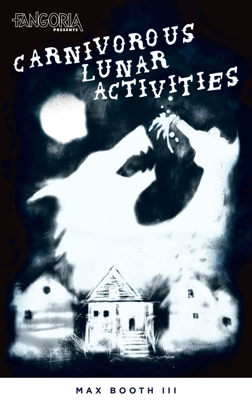 Carnivorous Cover - Exclusive Cover Art Reveal for Fangoria's 3rd Book: CARNIVOROUS LUNAR ACTIVITIES!