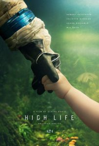 High Life 2019 Poster 203x300 - Trailer for A24's Latest HIGH LIFE is the Definition of Cosmic Terror
