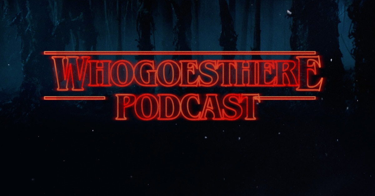 whogoesthere podcast - Who Goes There Podcast: Ep195 - 2018 Year In Review