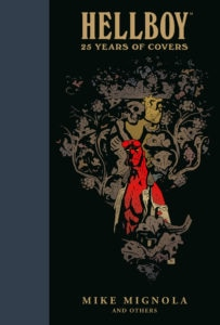 Hellboy 25 Years of Covers 203x300 - Dark Horse to Publish HELLBOY: 25 YEARS OF COVERS as Hardcover Collector's Edition