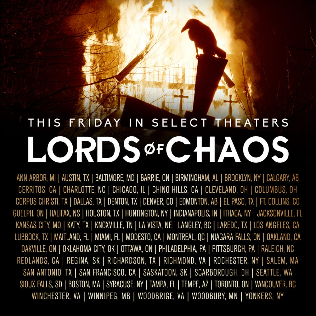 LOC theatrical week3 v3 1024x1024 - Giveaway: LORDS OF CHAOS Gets Expanded Release Today + Win Autographed Posters!
