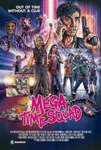 Mega Time Squad Poster 202x300 - Exclusive Clip from Horror-Comedy/Sci-Fi MEGA TIME SQUAD, Now Playing
